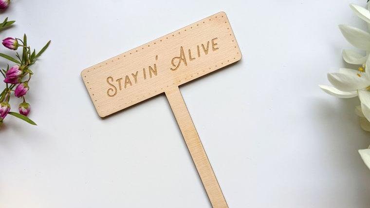 Stayin' Alive Garden Marker
