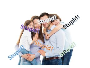 My Stupid, Stupid Family!
