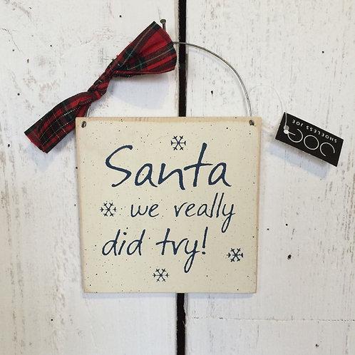 'Santa we really did try' Christmas sign