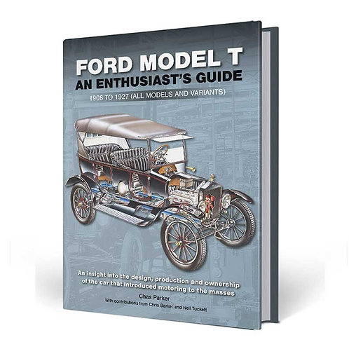 Ford Model T An Enthusiast's Guide