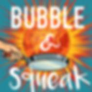BubbleSqueak-1400x1400.jpg