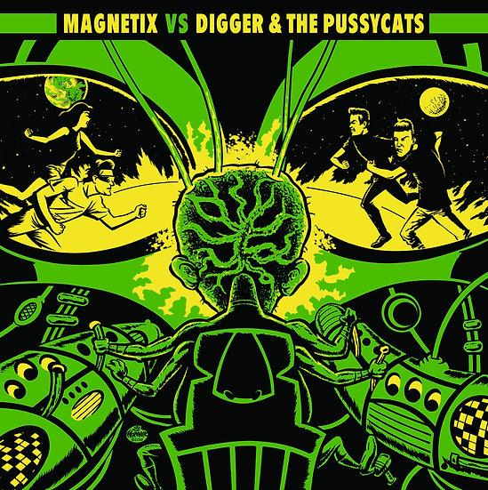 Split  MAGNETIX vs DIGGER & THE PUSSYCATS