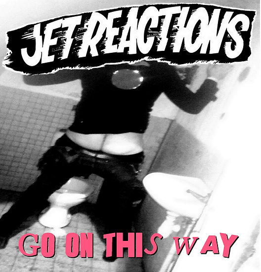Jet Reactions - Go On This Way Single 2019 (Digital)