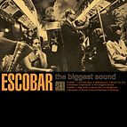 ESCOBAR-The-Biggest-Sound-2017-  HD.jpg
