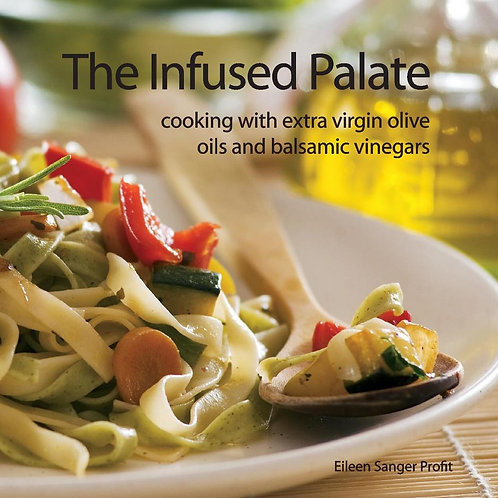 The Infused Palate- Cooking With Extra Virgin Olive Oils & Balsamic Vinegars