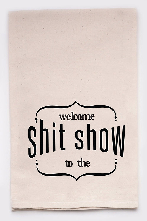 """Ellembee- """"Welcome To The S#it Show"""" Funny Tea Towel"""