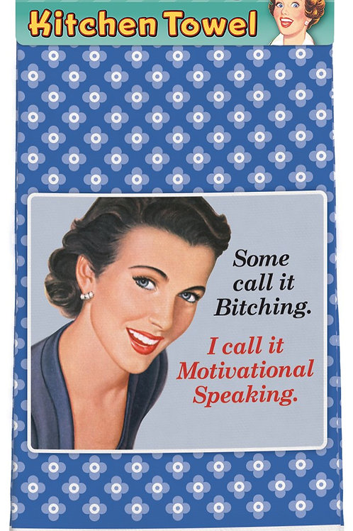 """Some Call it Bitching I Call it Motivational Speaking"" Retro Towel"