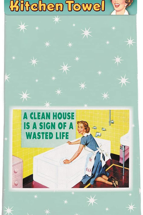 """A Clean House Is A Sign Of A Wasted Life"" Retro Kitchen Towel"