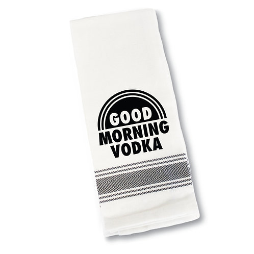 Good Morning Vodka Tea Towel