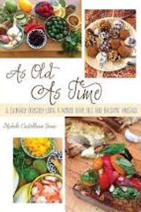 As Old As Time Cookbook