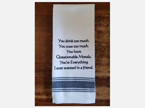"""Wild Hare Funny Tea Towel """"You Drink Too Much, You Cuss Too Much..."""""""