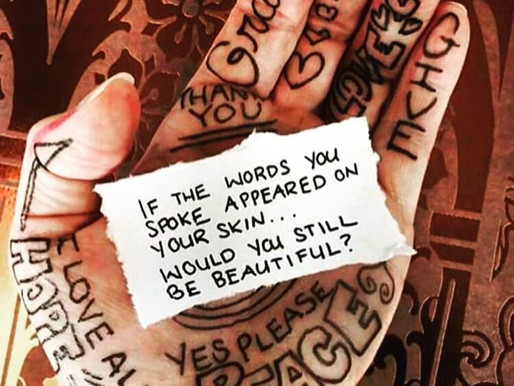 IF THE WORDS YOU SPOKE APPEARED ON YOUR SKIN… WOULD YOU STILL BE BEAUTIFUL?