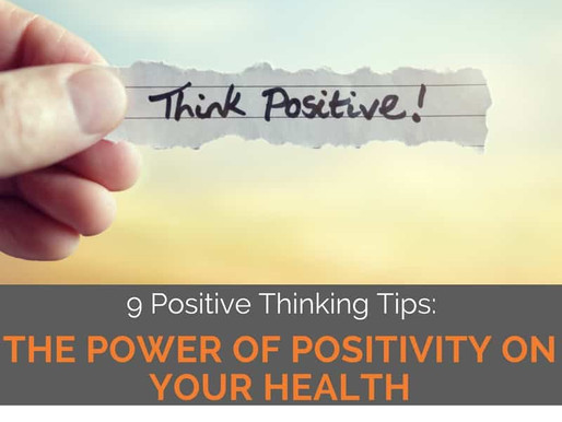 9 Positive Thinking Tips: The Power of Positivity on Your Health