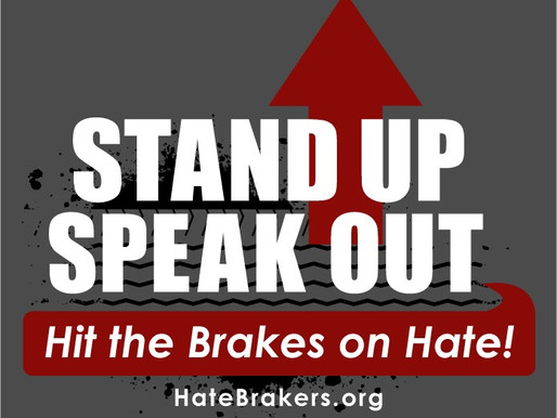 Stand Up and Speak Out – Hit the Brakes on Hate!