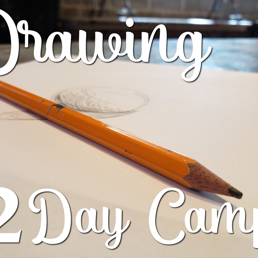 Drawing Class - 2 Day Camp