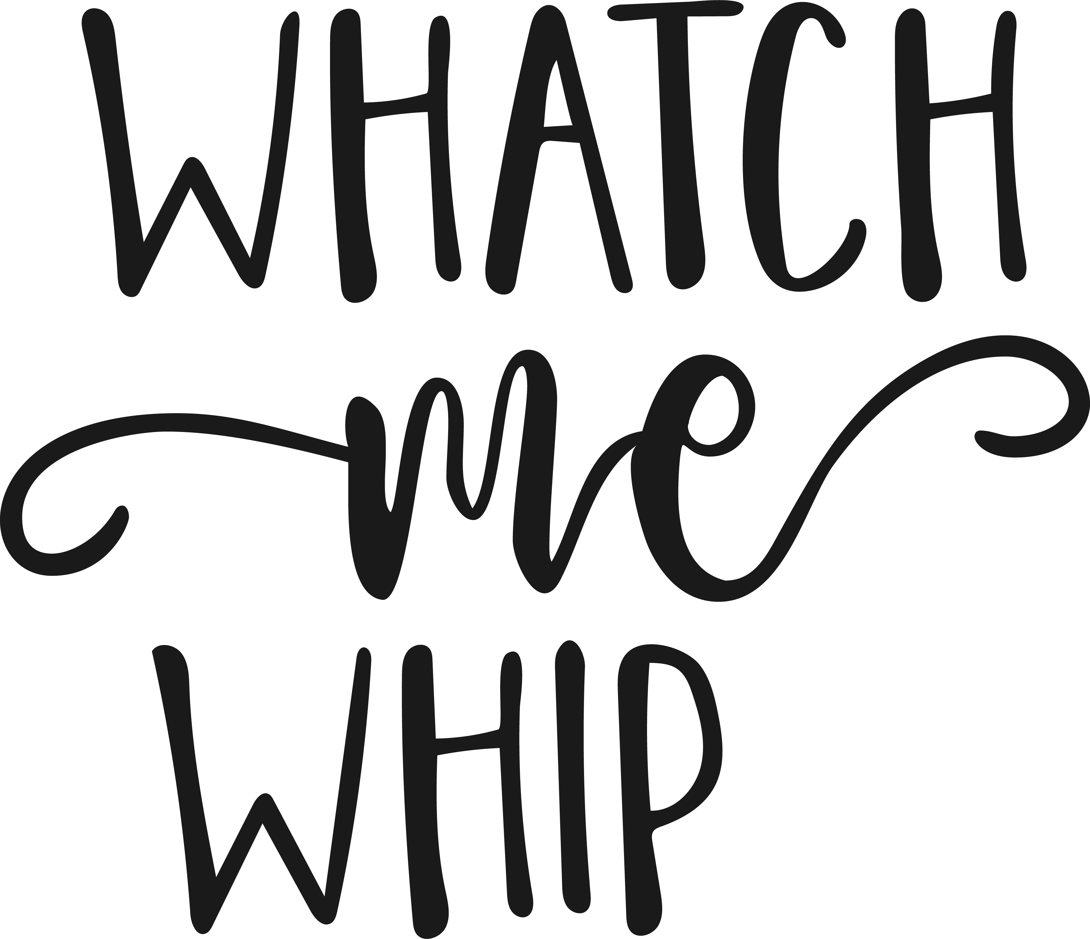 Whatch Me Whip