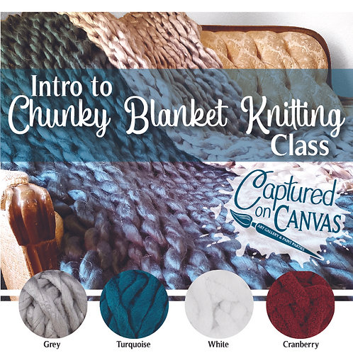 Intro to Chunky Knit Blanket Making! -Dec. 13th 10:30am - 2:30pm
