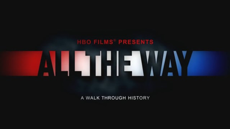 ALL THE WAY - A WALK THROUGH HISTORY | HBO FILMS