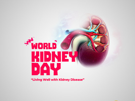 WORLD KIDNEY DAY: Kidney Health For Everyone Everywhere – Living Well With Kidney Disease