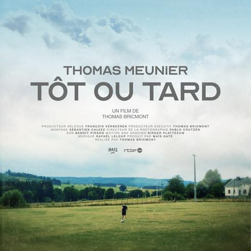 """Thomas Meunier, Tôt ou Tard"""