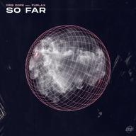 "Cris Dope feat. Furlax ""So Far"""
