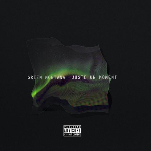 "Green Montana ""Juste un Moment"""