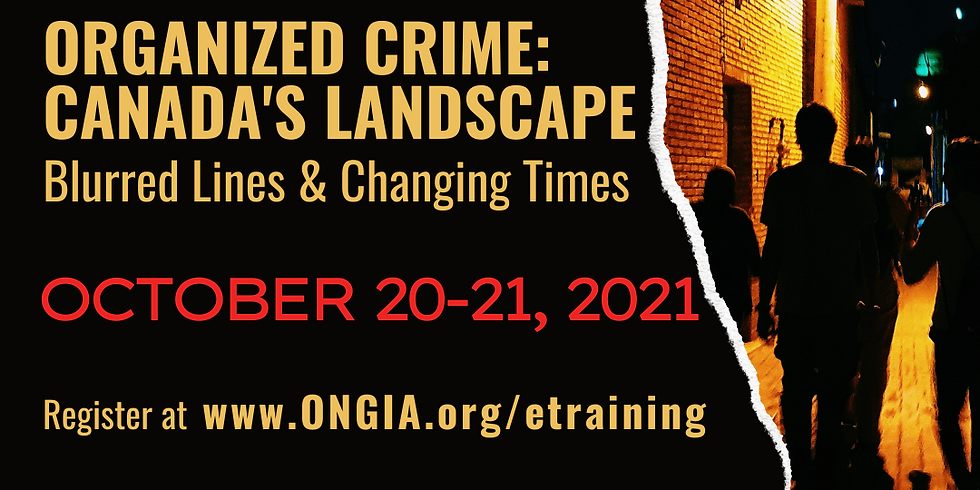Organized Crime: Canada's Landscape - Blurred lines & changing times