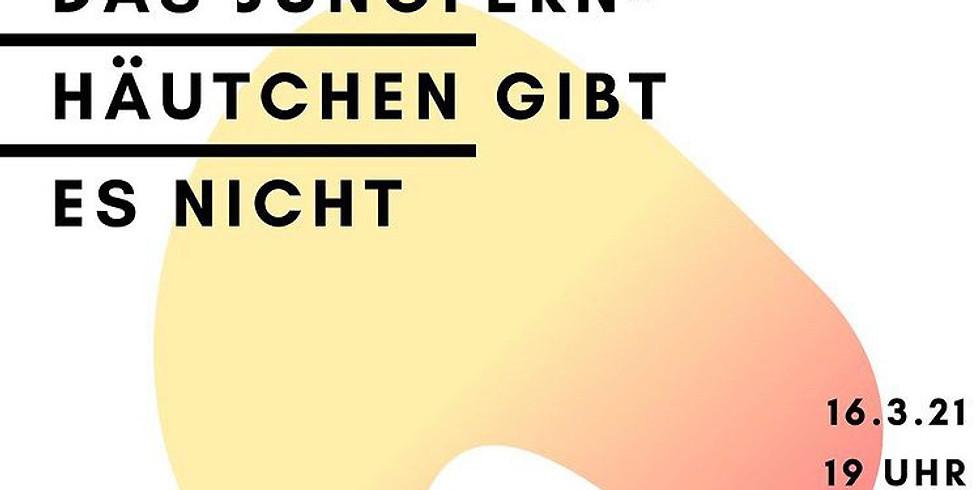 """Digitaler Dienstag im FF*GZ Stuttgart: Gespräch und Lesung """"Das Jungfernhäutchen gibt es nicht"""""""