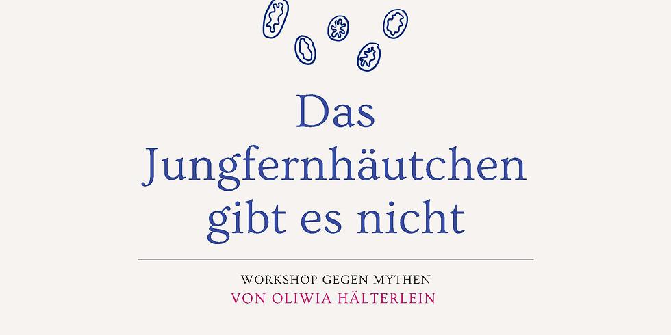 """Workshop """"Das Jungfernhäutchen gibt es nicht"""""""