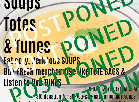 Soups, Totes and Tunes POSTPONED!