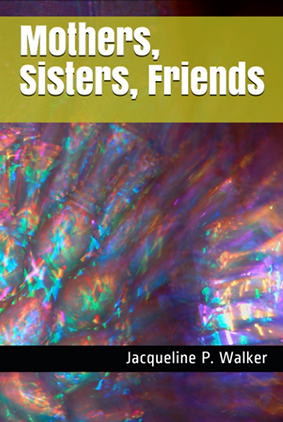 Mothers, Sisters and Friends