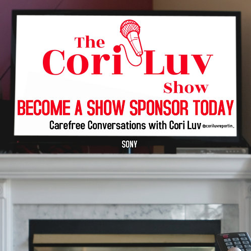 Sponsor Package for The Cori Luv Show