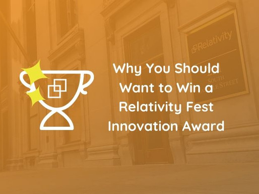 Why You Should Want to Win a Relativity Fest Innovation Award