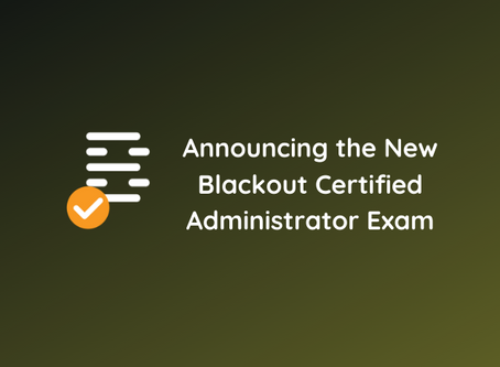 Announcing the New Blackout Certified Exam