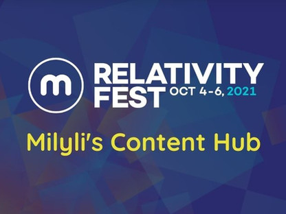 Milyli's Relativity Fest 2021 Content