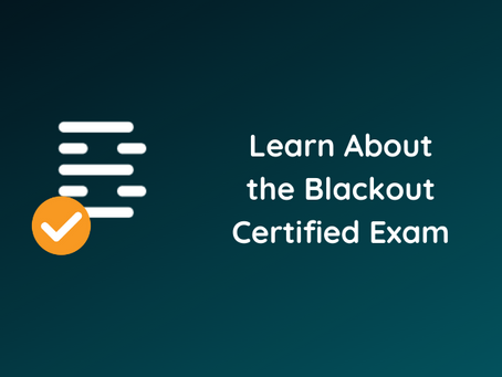Learn About The Blackout Certified Exam