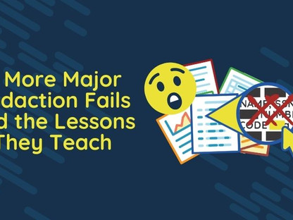 4 More Major Redaction Fails and the Lessons They Teach