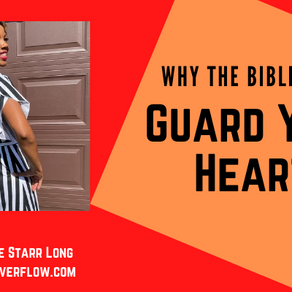 Why The Bible Says: Guard Your Heart
