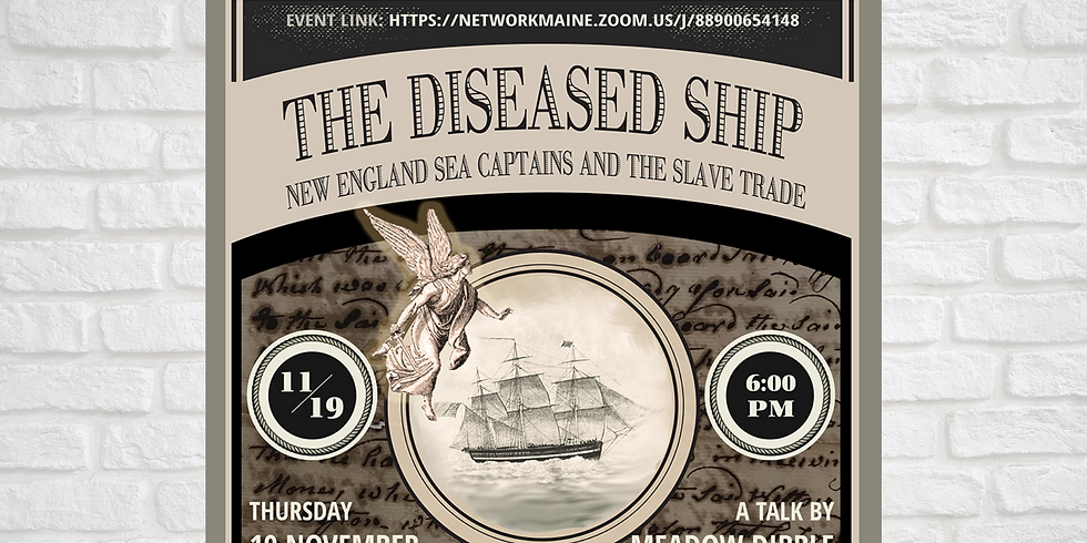 The Diseased Ship; New England Sea Captains and the Slave Trade