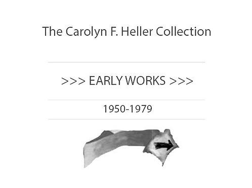 Carolyn F. Heller Early Works >>>>>