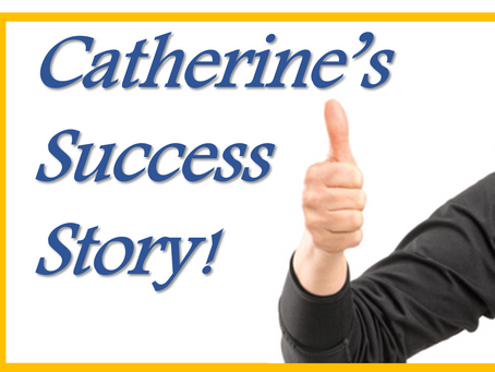 Catherine's Success Story