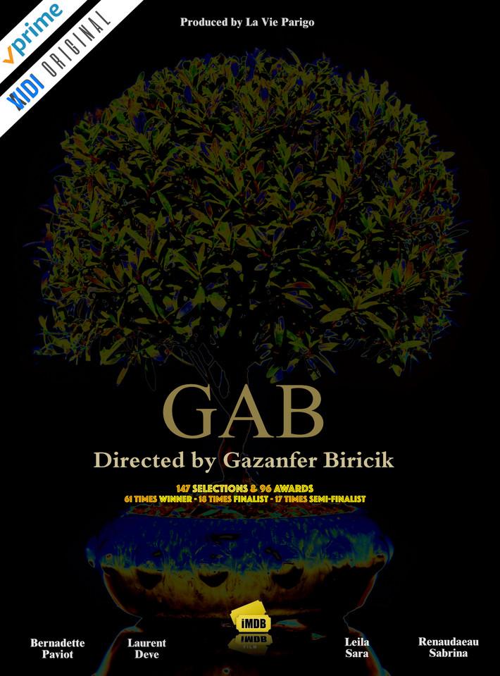 """""""GAB"""" réalisé par Gazanfer BIRICIK c'est 151 sélections & 96 prix et distinctions !"""