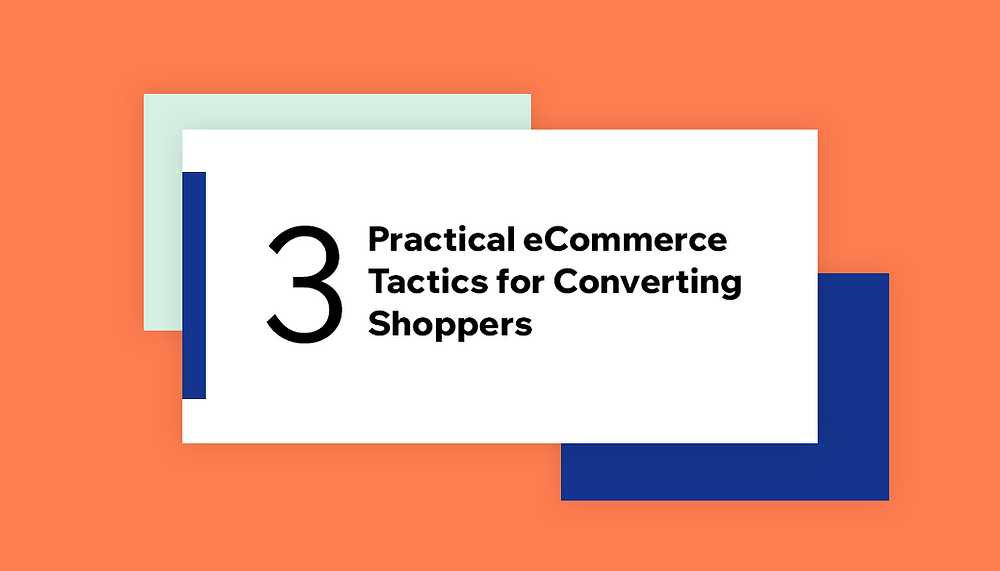 Buyer Journey: 3 Practical eCommerce Tactics for Converting Shoppers