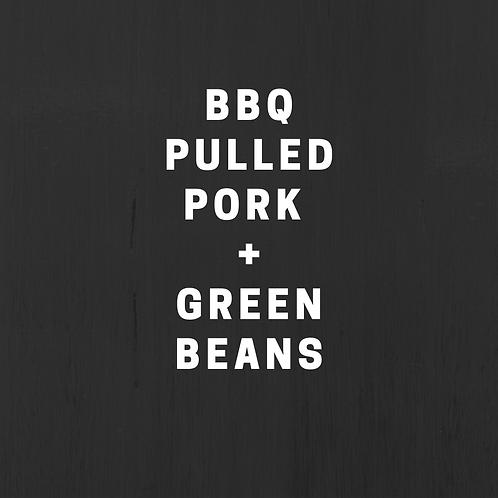 BBQ Pulled Pork & Green Beans