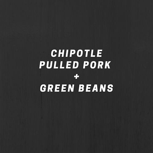 Chipotle Pulled Pork & Green Beans