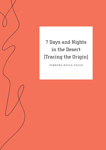 7 Days and Nights in the Desert (Tracing the Origin)