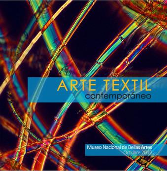 """Catálogo de la exposción """"Arte textil contemporáneo"""" Museo Nacional de Bellas Artes, 2012"""