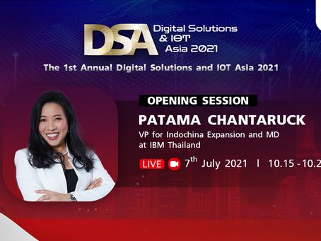 Digital Solutions & IOT Asia 2021 (DSA) : Opening Session By Khun Patama Chantaruck