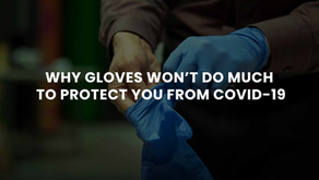 Why gloves won't do much to protect you from COVID-19