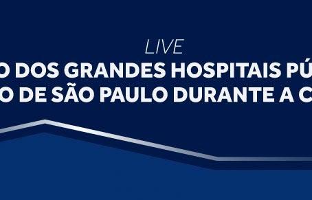 """""""Situação dos grandes hospitais públicos do Estado de SP durante a Covid-19"""" é tema de live"""